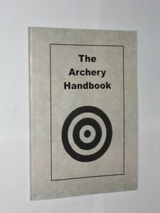 The Archery Handbook Bardon Hill Educational Services Reprint Softback 2004.