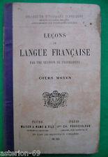 LECONS  DE LANGUE FRANCAISE COURS MOYEN MAME 1900