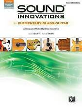 Sound Innovations for Elementary Class Guitar: An Innovative Method for Class...