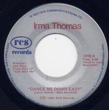 "IRMA THOMAS - ""DANCE ME DOWN EASY"" b/w ""WOMAN LEFT LONELY""  on RCS (M-)"