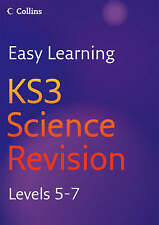 Easy Learning – KS3 Science Revision 5–7: Revision Levels 5-7, Miller, Patricia,