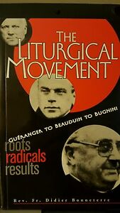 The Liturgical Movement by Rev. Didier Bonneterre