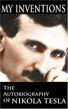 My Inventions: The Autobiography of Nikola Tesla (Paperback or Softback)