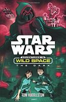 Star Wars: Adventures in Wild Space: The Dark,Tom Huddleston