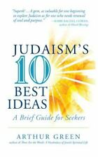 Judaism's 10 Best Ideas: A Brief Guide for Seekers by Arthur Green (English)