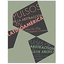 PULSOS DE LA ABSTRACCION EN LATINOAMERICA/ PULSES OF ABSTRACTION IN LATIN AMERIC