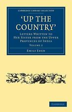 Up the Country: Letters Written to Her Sister from the Upper Provinces of India