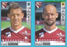 450-451 FRANCK SIGNORINO - RENAUD COHADE FC.METZ STICKER FOOT 2017 PANINI