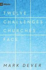 12 Challenges Churches Face by Mark Dever (2008, Hardcover, New Edition)