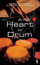 (Good)-A Heart to Drum (Paperback)-Bryant, Terl-1842913352