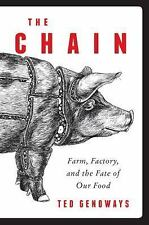 The Chain: Farm, Factory, the Fate of Our Food : Ted Genoways : New Hardcover @