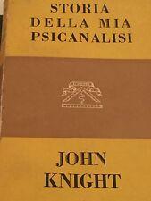 JOHN KNIGHT - STORIA DELLA MIA PSICANALISI 1958