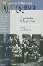 War, Peace, and International Political Realism: Perspectives from THE REVIEW ..
