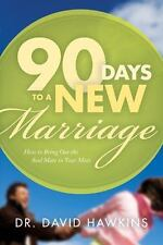 90 Days to a Fantastic Marriage: How to Bring Out the Soul Mate in Your Mate