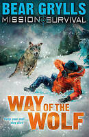 Mission Survival: Way of the Wolf, Bear Grylls | Paperback Book | Acceptable | 9