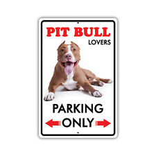 Parking For Pit Bull Dog Lovers Only Novelty Aluminum Metal 8x12 Sign