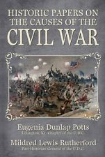 Historic Papers on the Causes of the Civil War, by E. Potts & M.L. Rutherford