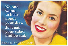 No One Wants To Hear About Your Diet. Just Eat...  funny fridge magnet   (ep)