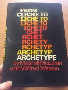 FROM CLICHE TO ARCHETYPE by Wilfred Watson Marshall McLuhan 1970