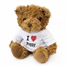 NEW - I LOVE POPPY - Teddy Bear Cute Cuddly Gift Present Birthday Valentine Xmas