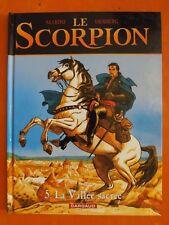 Le Scorpion Tome 5. La Vallée sacrée. Marini & Desberg. éditions Dargaud EO