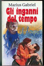GABRIEL MARIUS GLI INGANNI DEL TEMPO EUROCLUB 1994 ROMANZI ROSA