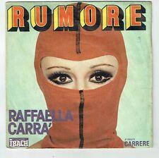 "Raffaella CARRA Vinyl 45T 7"" SP RUMORE - MI VIEN DA PIANGERE - CARRERE 49097"