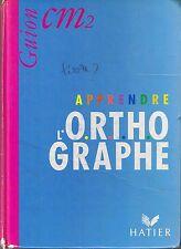 ORTH GUION * ORTHOGRAPHE  * Cours Moyen CM2  * Manuel Scolaire Primaire français