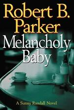 Melancholy Baby by Robert B Parker-a Sunny Randall Novel 0-399-15218-0
