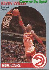 037 KEVIN WILLIS ATLANTA HAWKS CARD CARTE BASKETBALL NBA HOOPS 1990