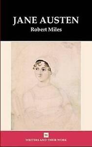 Jane Austen (by Robert Miles) [Writers & Their Work]