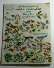 AN ENCYCLOPEDIA OF RIBBON EMBROIDERY BIRDS, BUTTERFLIES AND  BLOSSOMS
