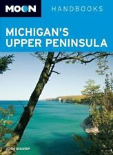 Moon Handbooks: Moon Michigan's Upper Peninsula by Josh Bishop (2009, Paperback)