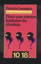 """CINEMA. Pour une contre histoire du Cinéma/ Francis Lacassin. Coll.""""10/18"""" 1972."""