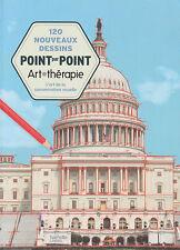 ART THERAPIE POINT PAR POINT 120 NOUVEAUX DESSINS CONCENTRATION VISUELLE