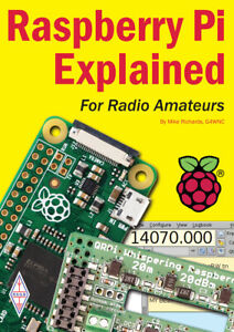 Raspberry Pi Explained for Radio Amateurs - Great Ham Radio Projects Book