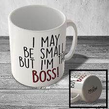 MUG_FUN_962 I may be the small but I'm the BOSS! - funny mug