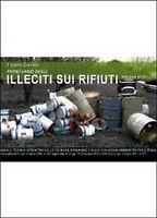 Prontuario degli illeciti sui rifiuti  di Tiziano Granata,  2012,  Youcanprint