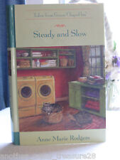 ~* Steady and Slow *~ Guideposts Grace Chapel Inn - Anne Marie Rodgers - HC Book