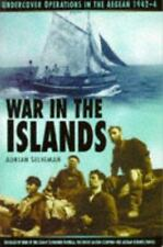 War in the Islands: Undercover Operations in the Aegean, 1942-1944 by Seligman,