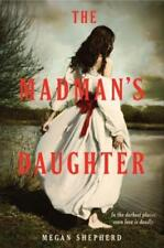 The Madman's Daughter by Megan Shepherd: Used