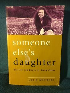 Someone Else's Daughter: The Life and Death of Anita Cobby by Julia Sheppard