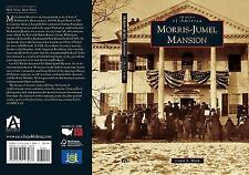 Images of America Ser.: Morris-Jumel Mansion by Carol S. Ward (2015, Paperback)