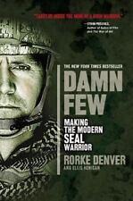 Damn Few by Rorke Denver and Ellis Henican (2013) US Navy SEALS