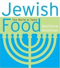 JEWISH FOOD THE WORLD AT THE TABLE APPETIZERS TO DESSERTS HCDJ BRAND NEW