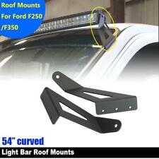 Roof Mount Brackets 54'' Curved LED Light Bar For Ford F250 350 Super Duty 99-15