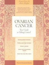 Ovarian Cancer : Your Guide to Taking Control