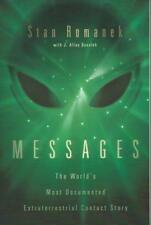 Messages World's Most Documented Extraterrestrial Contact Story by S. Romanek