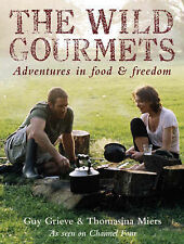 The Wild Gourmets: Adventures in Food and Freedom, Miers, Thomasina-F004