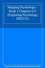 Mapping Psychology -  Book 1 Chapters 6-9 (Exploring Psychology DSE212),